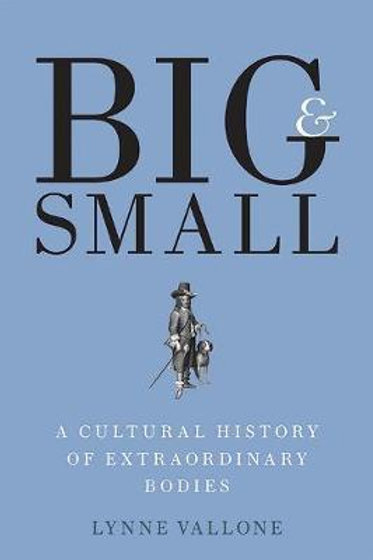 Big & Small:Cultural History Of Extraord Lynne Vallone