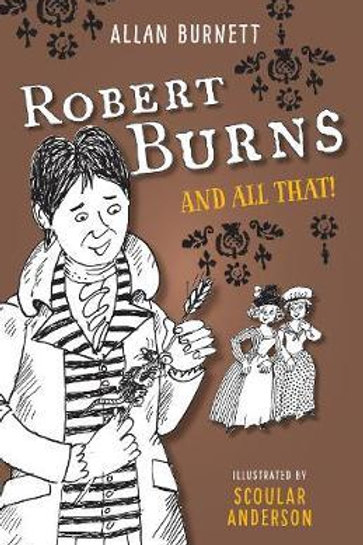 Robert Burns & All That Alan Burnett