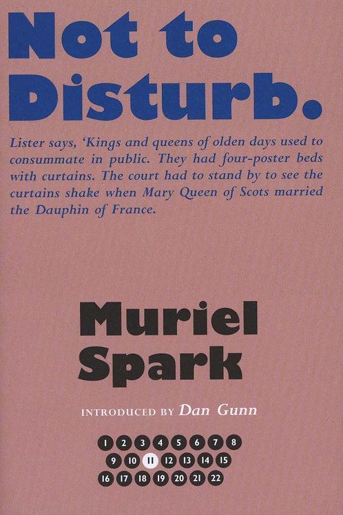 Not To Disturb Muriel Spark