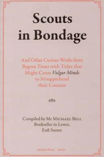 Scouts in Bondage: And Other Books from an Innocent Age  N\A