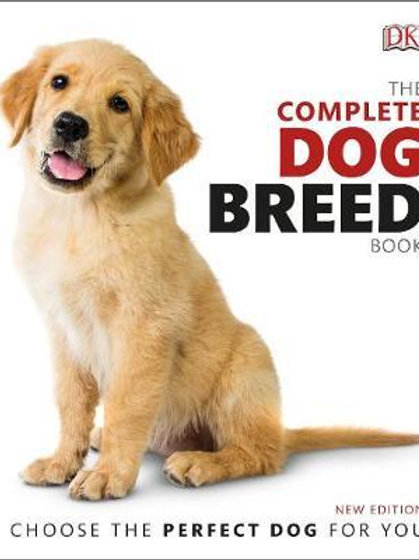 Complete Dog Breed Book: Choose the Perfect Dog For You  DK