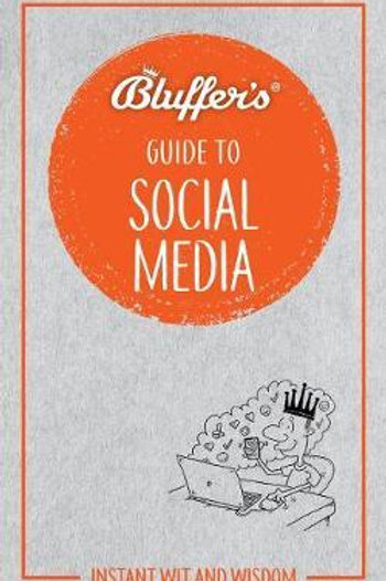 Bluffer's Guide To Social Media Susie Boniface
