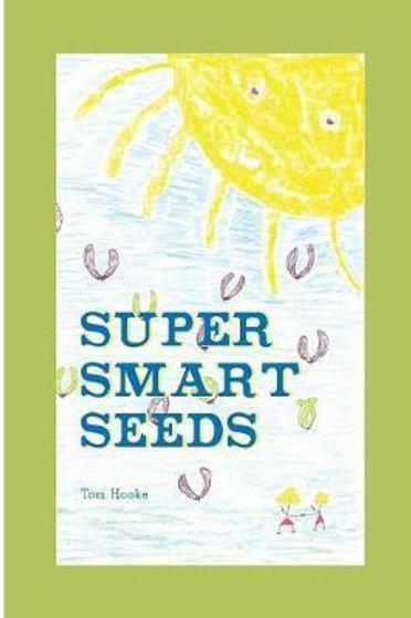 Super Smart Seeds Tom Hooke