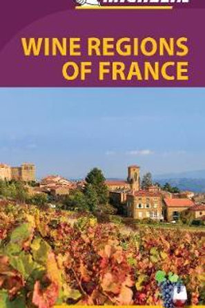 Wine Regions of France Green Guide  ,