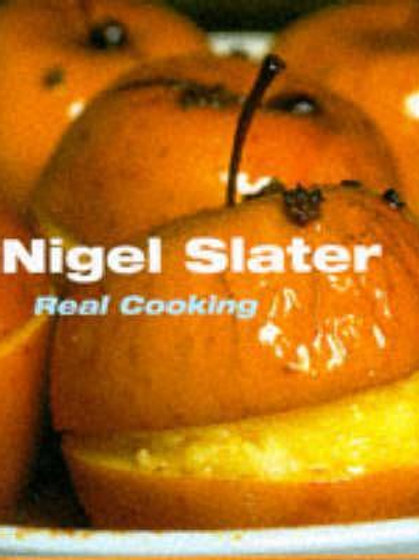 Real Cooking Nigel Slater