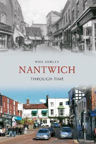 Nantwich Through Time Paul Hurley