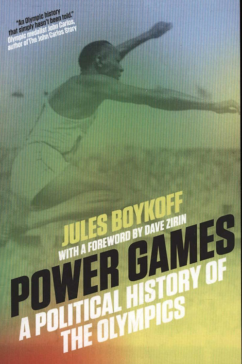 Power Games Political History Of Olympic Jules Boykoff