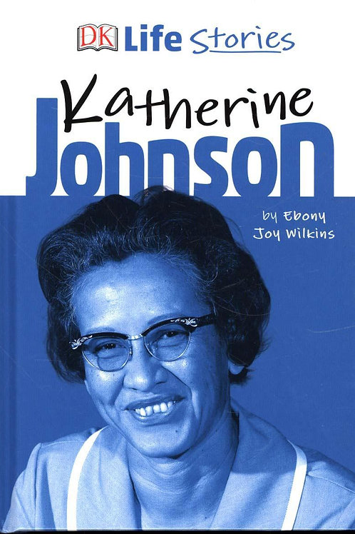 DK Life Stories Katherine Johnson Ebony Joy Wilkins