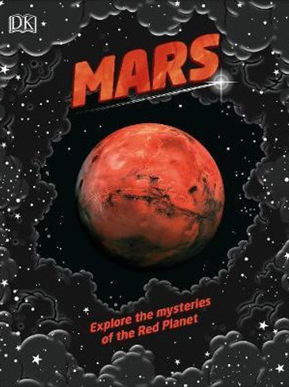 Mars: Explore the mysteries of the Red Planet  DK