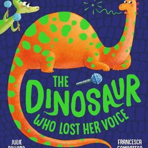 The Dinosaur Who Lost Her Voice Julie Ballard