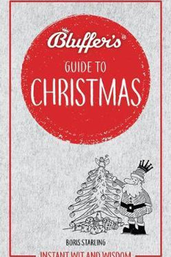 Bluffer's Guide to Christmas: Instant Wit & Wisdom Boris Starling