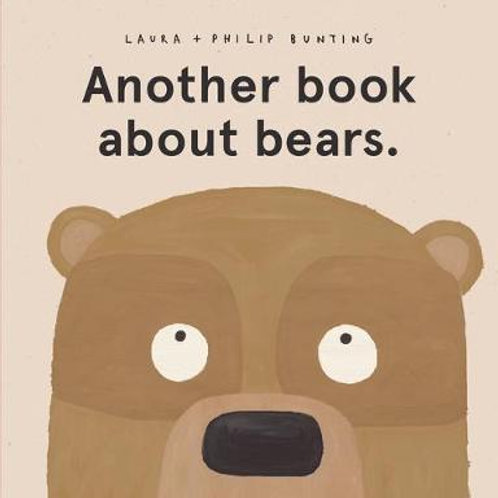 ANOTHER BOOK ABOUT BEARS. Laura Bunting