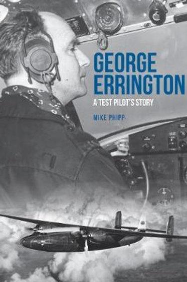 George Errington: A Test Pilot's Story Mike Phipp