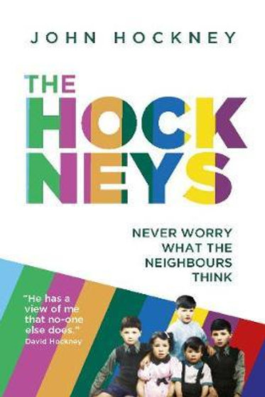 Hockneys: Never Worry What the Neighbours Think John Hockney