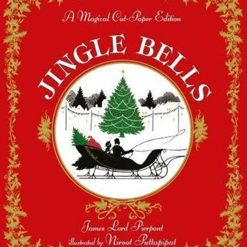 Jingle Bells: A Magical Cut-Paper Edition James Lord Pierpont