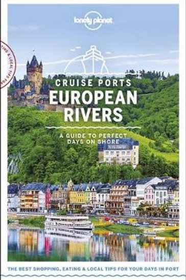 Lonely Planet Cruise Ports European Rivers Planet Lonely