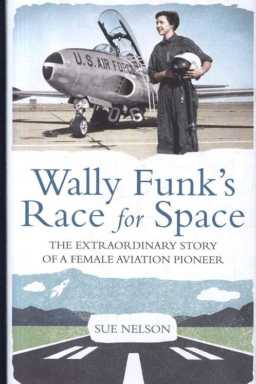Wally Funk's Race For Space Sue Nelson
