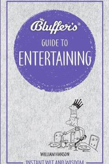 Bluffer's Guide to Entertaining: Instant Wit and Wisdom William Hanson