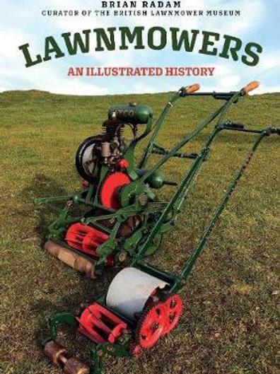 Lawnmowers: An Illustrated History Brian Radam