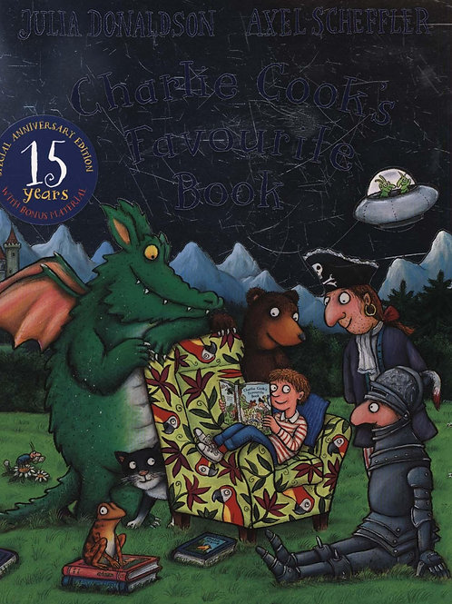 Charlie Cook's Favourite Book 15th Anniversary Edition Julia Donaldson