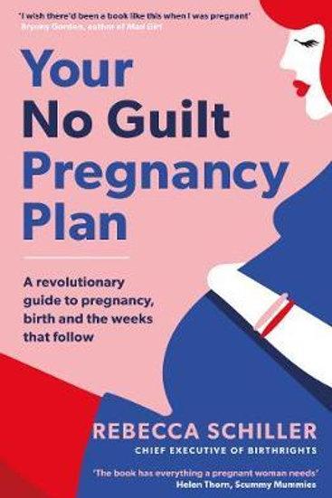 Your No Guilt Pregnancy Plan Rebecca Schiller
