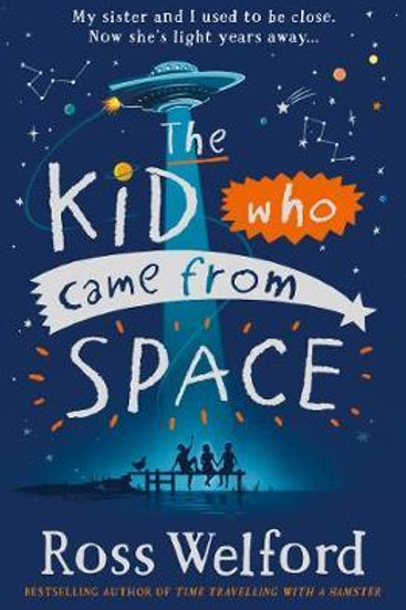 Kid Who Came From Space Ross Welford