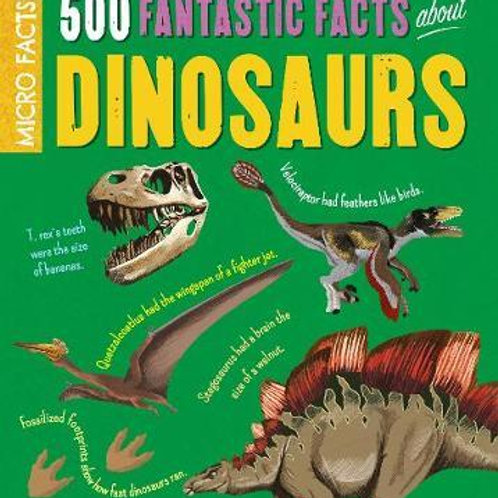Micro Facts!: 500 Fantastic Facts About Dinosaurs Anne Rooney