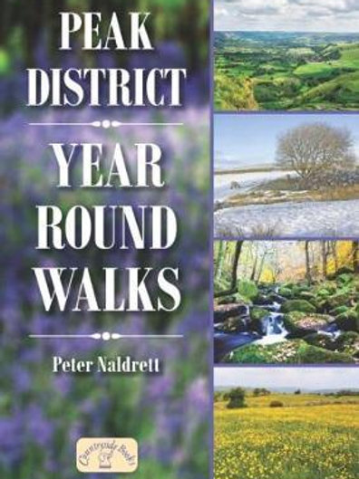 Peak District Year Round Walks Peter Naldrett