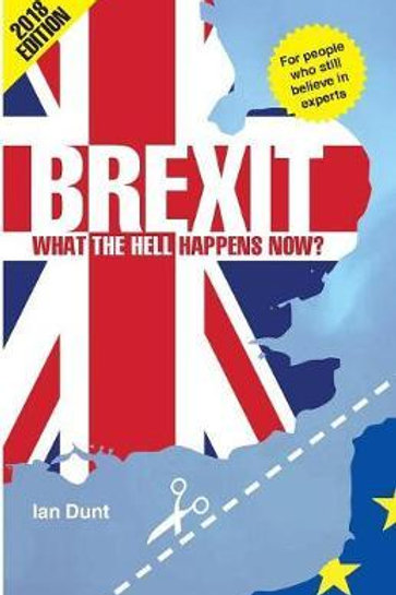Brexit What the Hell Happens Now? Ian Dunt