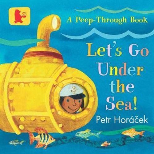 Let's Go Under the Sea! Petr Horacek