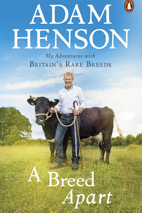 Breed Apart: My Adventures with Britain's Rare Breeds Adam Henson