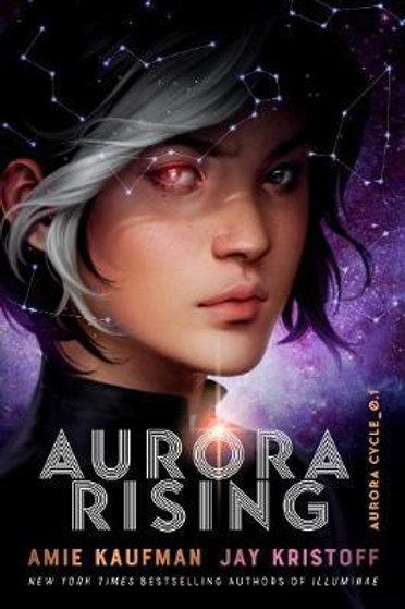 Aurora Rising (The Aurora Cycle) Amie Kaufman