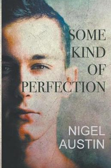 Some Kind Of Perfection Nigel Austin