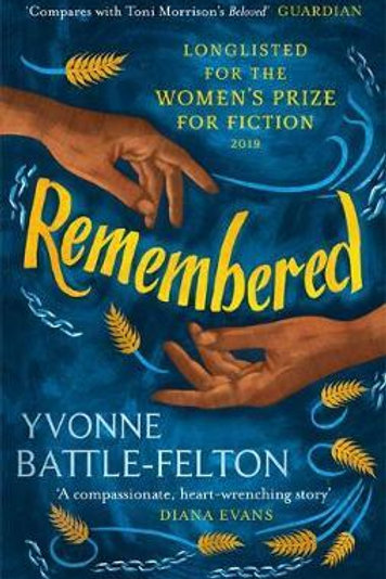 Remembered: Longlisted for the Women's Prize 2019 Yvonne Battle-Felton