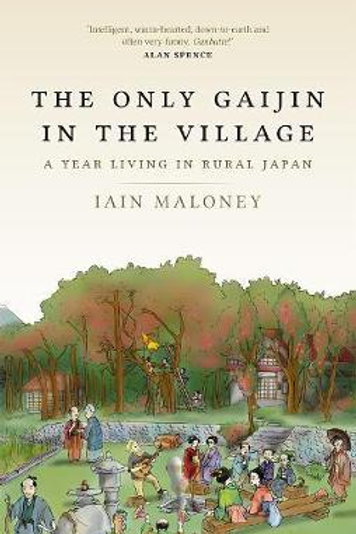 Only Gaijin In The Village Iain Maloney