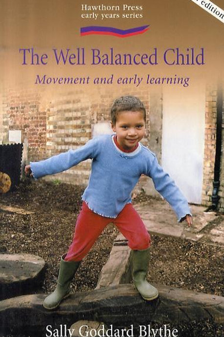 Well Balanced Child Blythe, Sally Goddard