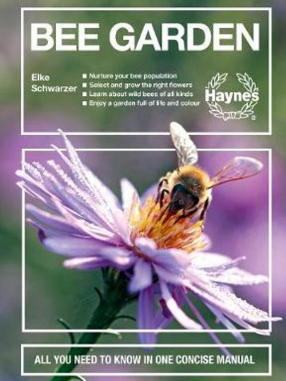 Bee Garden: All you need to know in one concise manual Elke Schwarzer