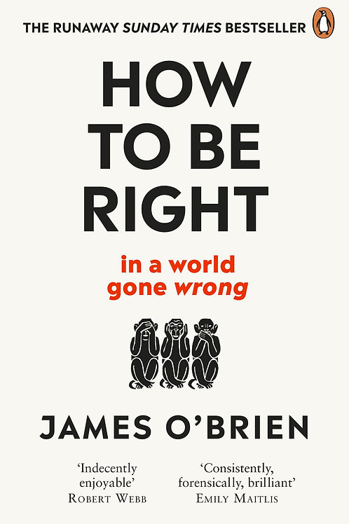 How To Be Right James O'Brien