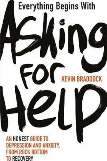 Everything Begins With Asking For Help Kevin Braddock