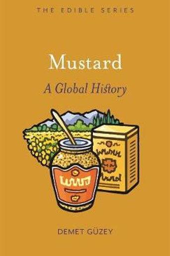Mustard: A Global History Demet Guzey