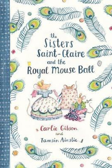 Sisters Saint-Claire and the Royal Mouse Ball Carlie Gibson