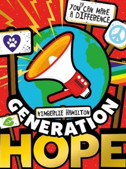 Generation Hope: You(th) Can Make a Difference! Kimberlie Hamilton