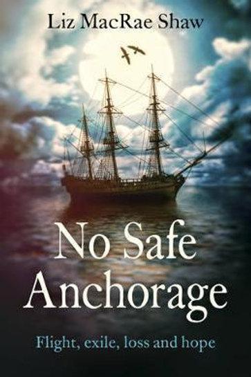 No Safe Anchorage Shaw, Liz MacRae