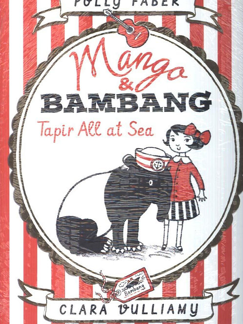 Mango & Bambang Bk 2 Tapir All At Sea Polly Faber