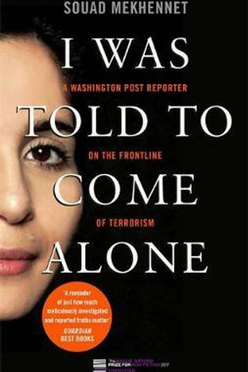 I Was Told To Come Alone Souad Mekhennet