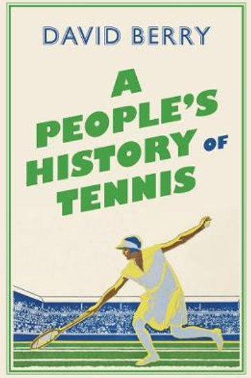 A People's History of Tennis David Berry