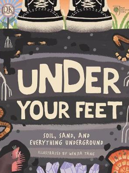 RHS Under Your Feet: Soil, Sand and other stuff Horticultural S Royal