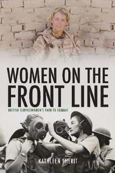 Women on the Front Line: British Servicewomen's Path to Combat Kathleen Sherit