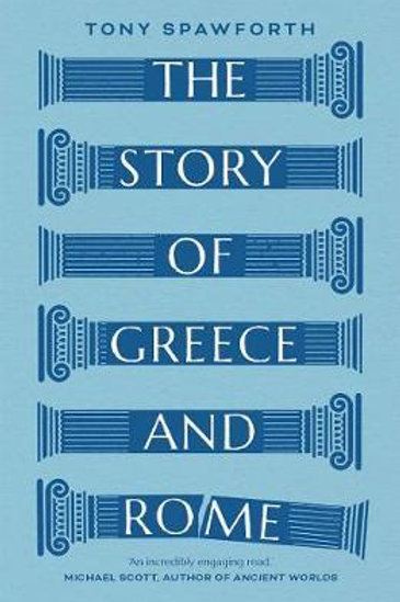 Story of Greece and Rome Tony Spawforth