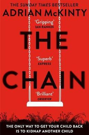 The Chain: The gripping, unique, must-read thriller of the year Adrian McKinty